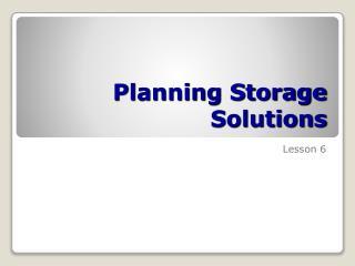 Planning Storage Solutions