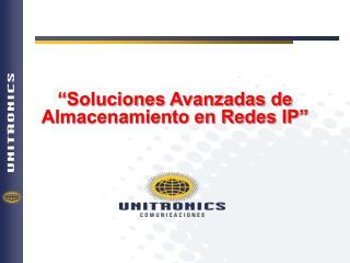 �Soluciones Avanzadas de Almacenamiento en Redes IP�