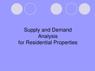 Supply and Demand Analysis for Residential Properties