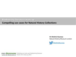 Biodiversity literature  mark-up Compelling use cases for Natural History Collections