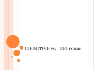 INFINITIVE vs. �ING forms