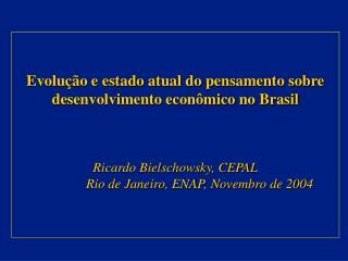 Evolução e estado atual do pensamento sobre desenvolvimento econômico no Brasil