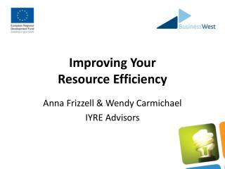 Improving Your  Resource Efficiency