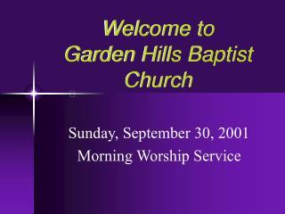 Welcome to  Garden Hills Baptist Church