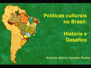 Políticas culturais no Brasil:  História e Desafios