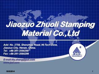 Jiaozuo Zhuoli Stamping Material Co.,Ltd