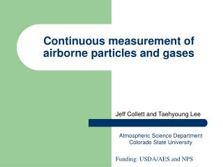 Continuous measurement of airborne particles and gases