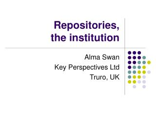 Repositories,  the institution