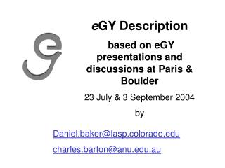 e GY Description  based on eGY presentations and discussions at Paris & Boulder
