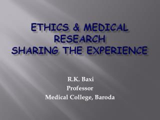 Ethics & Medical Research Sharing the experience