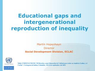 Educational gaps and intergenerational reproduction of inequality