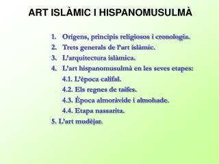 Orígens, principis religiosos i cronologia. Trets generals de l'art islàmic.