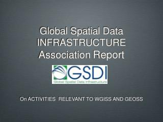 Global Spatial Data INFRASTRUCTURE  Association Report
