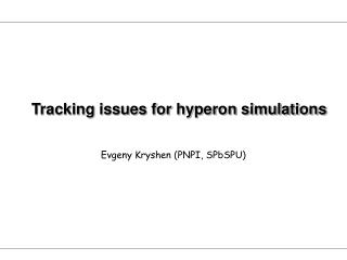 Tracking issues for hyperon simulations