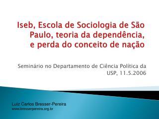 Iseb, Escola de Sociologia de São Paulo, teoria da dependência,  e perda do conceito de nação