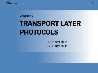 TRANSPORT LAYER PROTOCOLS