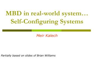 MBD in real-world system… Self-Configuring Systems