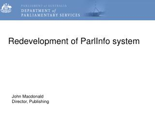 Redevelopment of ParlInfo system