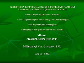 """Mövzu : """"KARPLARIN ÇIÇƏYI"""" Mühazirəçi : dos. Ələsgərov Z.Ə. Gəncə- 2009"""