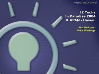 I2 Techs  In Paradise 2004 & APAN - Hawaii Jim DeRoest Mike Wellings
