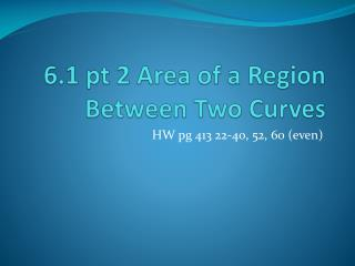6.1  pt  2 Area of a Region Between Two Curves