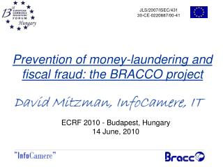 Prevention of money-laundering and fiscal fraud: the BRACCO project