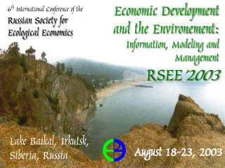 6 th  International Conference of the Russian Society for  Ecological Economics