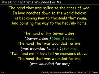 The Hand That Was Wounded For Me