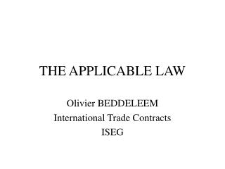 THE APPLICABLE LAW