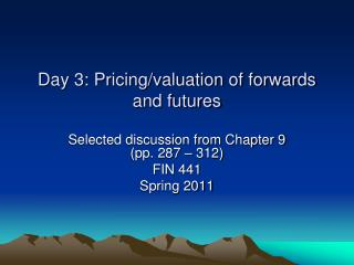 Day 3: Pricing/valuation of forwards and futures
