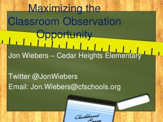 Maximizing the Classroom Observation Opportunity