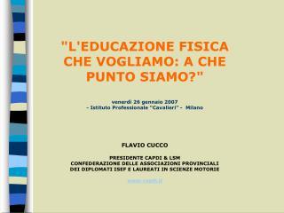 """""""L'EDUCAZIONE FISICA CHE VOGLIAMO: A CHE PUNTO SIAMO?"""" venerdì 26 gennaio 2007"""