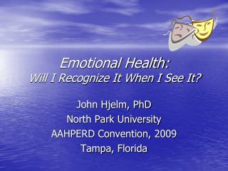 Emotional Health:  Will I Recognize It When I See It?