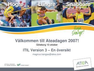 V�lkommen till Ateadagen 2007!