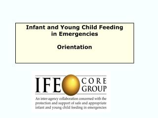 Infant and Young Child Feeding  in Emergencies Orientation