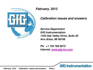 February, 2012 Calibration issues and answers  Service Department GfG Instrumentation