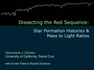 Dissecting the Red Sequence:  Star Formation Histories &  Mass to Light Ratios