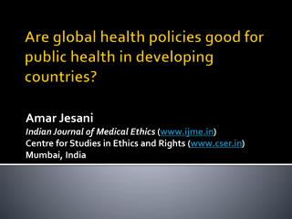 Are global health policies good for public health in developing countries?