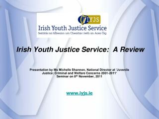 Irish Youth Justice Service:  A Review