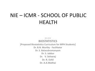 NIE – ICMR - SCHOOL OF PUBLIC HEALTH