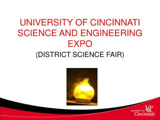 UNIVERSITY OF CINCINNATI SCIENCE AND ENGINEERING EXPO
