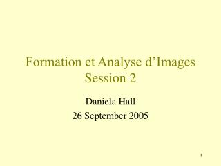 Formation et Analyse d'Images Session 2
