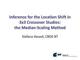 Inference for the Location Shift in 3x3 Crossover Studies:  the Median-Scaling Method