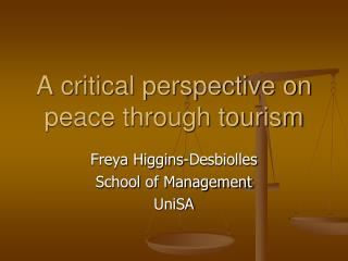A critical perspective on peace through tourism
