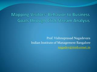 Mapping Visitors' Behavior to Business Goals through Click Stream Analysis