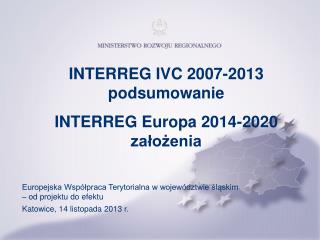INTERREG IVC 2007-2013 podsumowanie INTERREG Europa 2014-2020 założenia