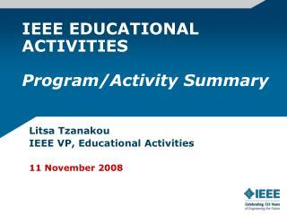 IEEE EDUCATIONAL ACTIVITIES Program/Activity Summary