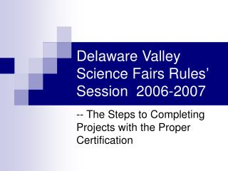 Delaware Valley Science Fairs Rules' Session  2006-2007