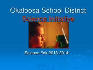 Okaloosa School District  Science Initiative