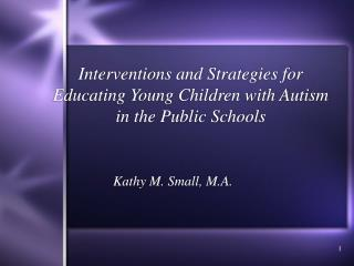Interventions and Strategies for Educating Young Children with Autism in the Public Schools